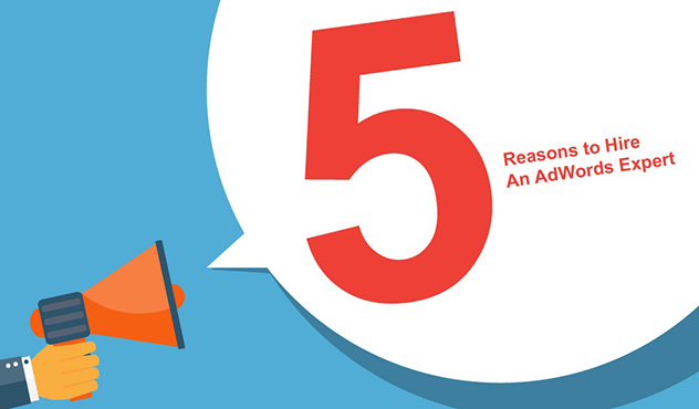 Five-Key-Reasons-to-Hire-an-AdWords-Expert-Aumcore-Edited