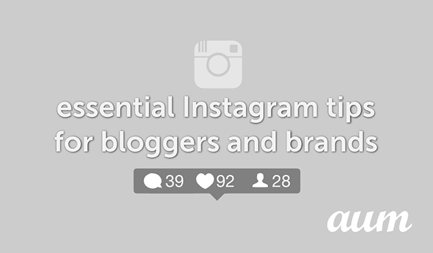 Instagram Tips For Brands And Bloggers