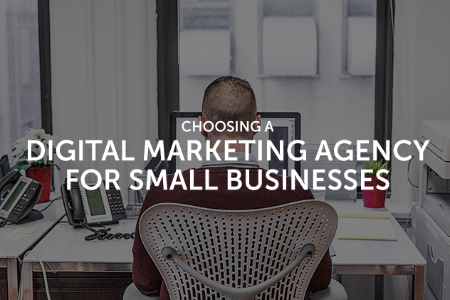 Choosing a Digital Marketing Agency for Small Businesses