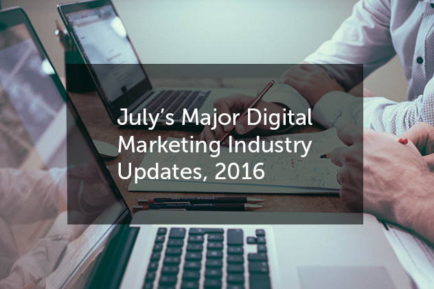 july-digital-marketing-industry-updates