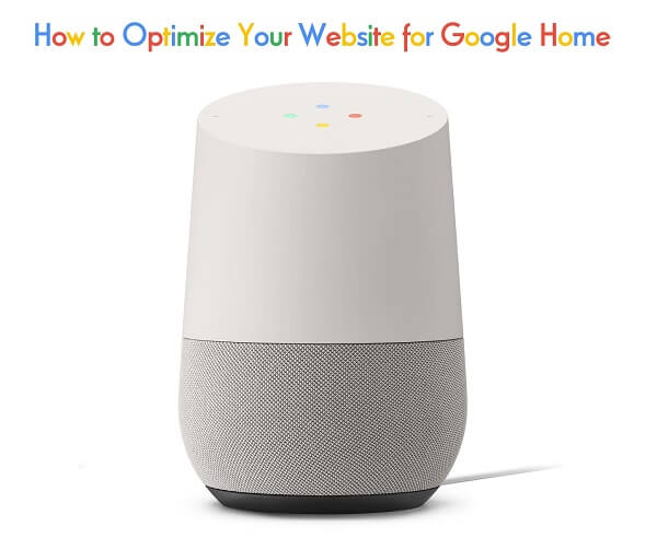 How to optimize your website for Google Home