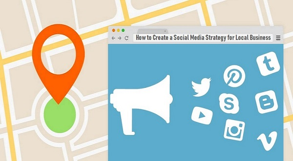 How To Create A Social Media Strategy For Local Business
